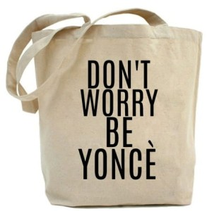 "Shopper ""DON'T WORRY BE YONCE"""