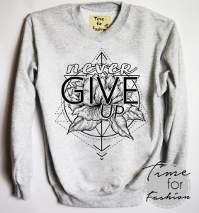 "Bluza""NEVER GIVE UP"""