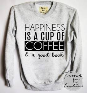 "Bluza""HAPPINESS IS A CUP OF COFFEE"""