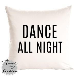"Poduszka""DANCE ALL NIGHT"""