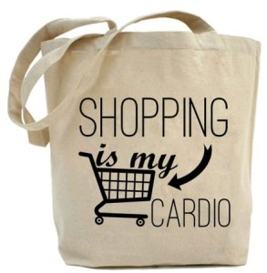 "Shopper ""SHOPPING IS MY CARDIO"""