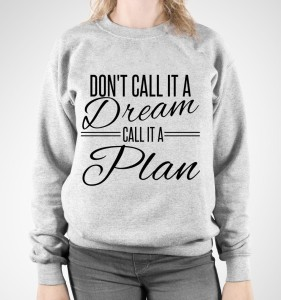 "Bluza damska  ""DON T' CALL IT A DREAM.."""