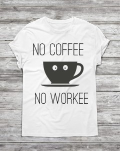 "Koszulka męska "" No coffee no workee """